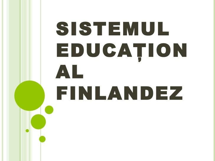 SISTEMUL EDUCA ŢIONAL FINLANDEZ