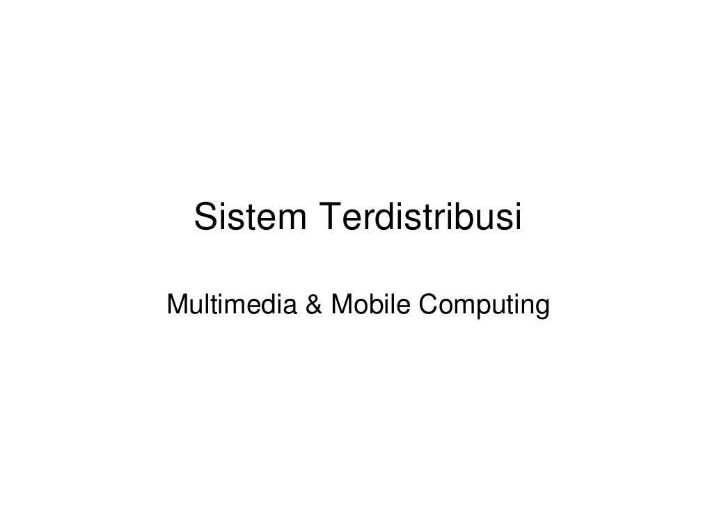 Sistem Terdistribusi  Multimedia & Mobile Computing