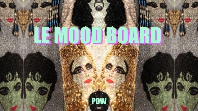 LE MOOD BOARDLE MOOD BOARD POW