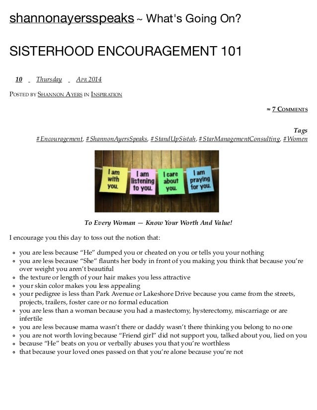 Tags shannonayersspeaks~ What's Going On? SISTERHOOD ENCOURAGEMENT 101 10 Thursday APR 2014 POSTED BY SHANNON AYERS IN INS...