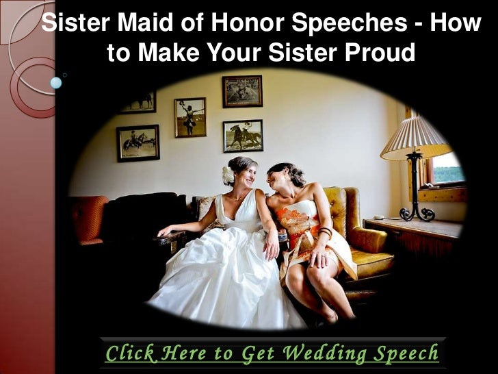 Sister Maid Of Honor Speeches How To Make Your Sister Proud