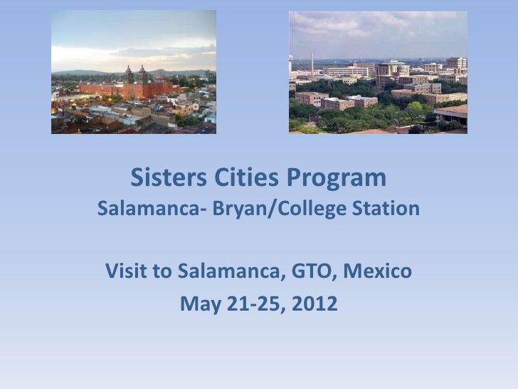 Sisters Cities ProgramSalamanca- Bryan/College StationVisit to Salamanca, GTO, Mexico         May 21-25, 2012