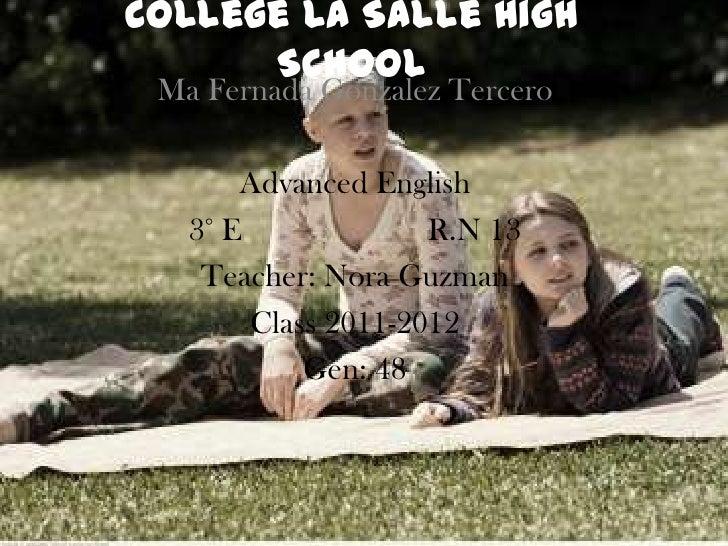 CollegeLa Salle High School<br />Ma Fernada Gonzalez Tercero<br />Advanced English<br />3° E                       R.N 13 ...