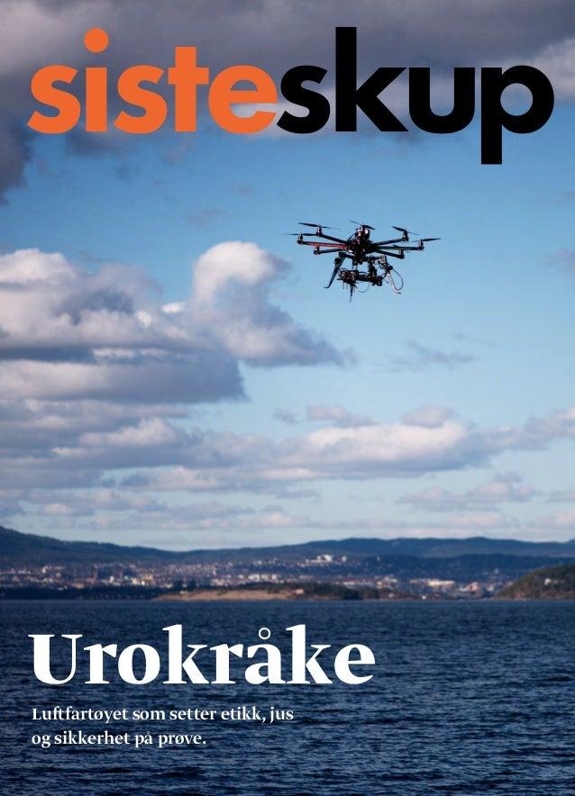 sisteskup  Urokråke  Luftfartøyet som setter etikk, jus  og sikkerhet på prøve.