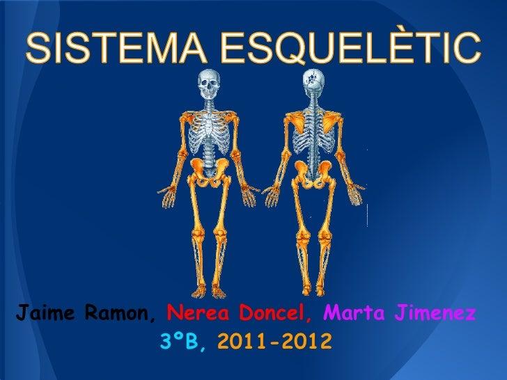Jaime Ramon, Nerea Doncel, Marta Jimenez            3ºB, 2011-2012