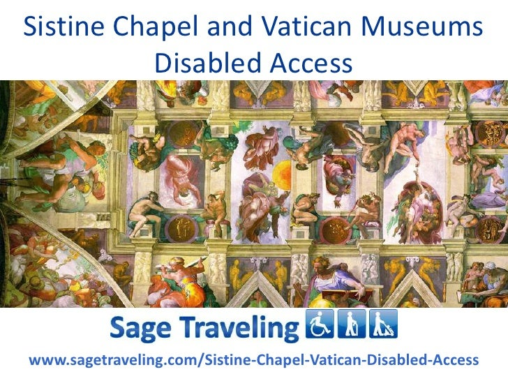 Sistine Chapel and Vatican Museums           Disabled Accesswww.sagetraveling.com/Sistine-Chapel-Vatican-Disabled-Access