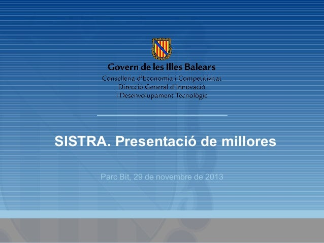 SISTRA. Presentació de millores Parc Bit, 29 de novembre de 2013