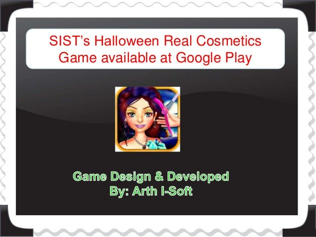 SIST's Halloween Real Cosmetics  Game available at Google Play