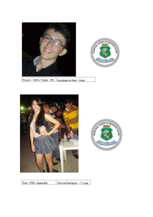 Prouni – 100% / Farec - PE   Faculdade de Recif - FarecSisu / IFEC Jaguaribe        Ciências Biológicas – 1º Lugar