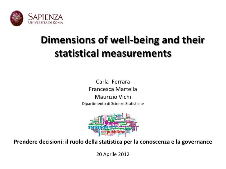 Dimensions of well-being and their            statistical measurements                                 Carla Ferrara      ...