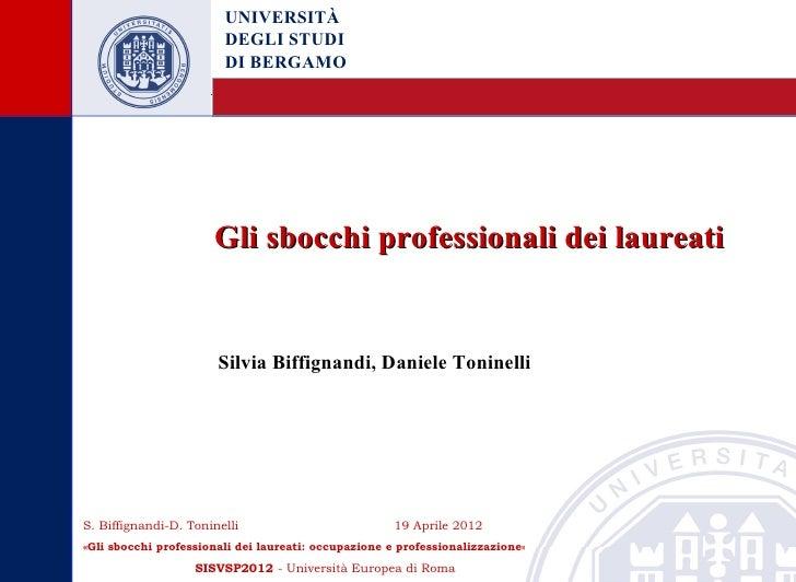 UNIVERSITÀ                        DEGLI STUDI                        DI BERGAMO                      Gli sbocchi professio...
