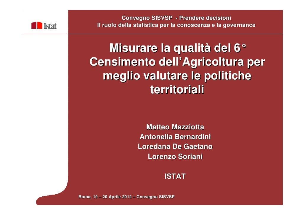 Convegno SISVSP - Prendere decisioni        Il ruolo della statistica per la conoscenza e la governance       Misurare la ...