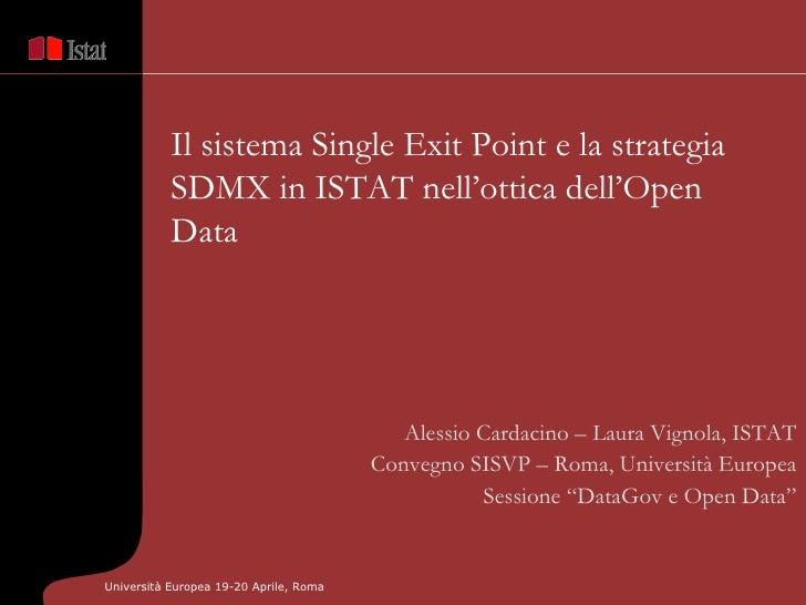 Il sistema Single Exit Point e la strategia           SDMX in ISTAT nell'ottica dell'Open           Data                  ...
