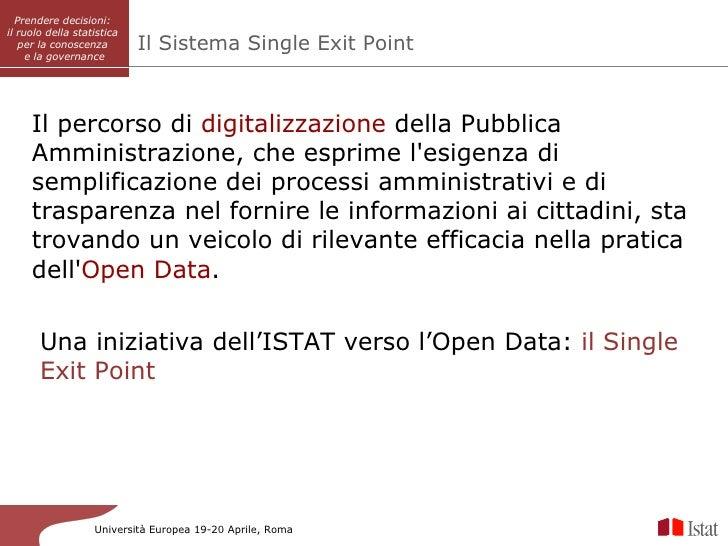 Prendere decisioni:          SISAIil ruolo della statistica   per la conoscenza        Il Sistema Single Exit Point     e ...