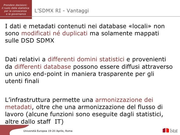 Prendere decisioni:          SISAIil ruolo della statistica   per la conoscenza        L'SDMX RI - Vantaggi     e la gover...