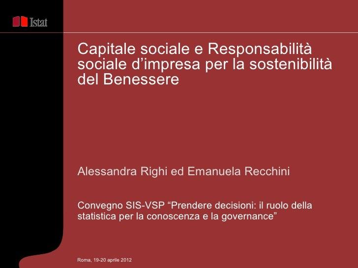Capitale sociale e Responsabilitàsociale d'impresa per la sostenibilitàdel BenessereAlessandra Righi ed Emanuela RecchiniC...