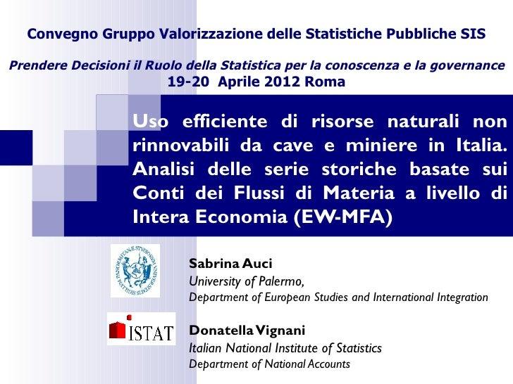 Convegno Gruppo Valorizzazione delle Statistiche Pubbliche SISPrendere Decisioni il Ruolo della Statistica per la conoscen...