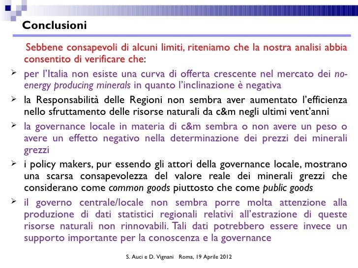 Conclusioni     Sebbene consapevoli di alcuni limiti, riteniamo che la nostra analisi abbia    consentito di verificare ch...
