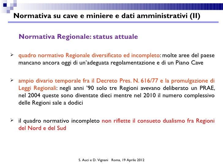 Normativa su cave e miniere e dati amministrativi (II)    Normativa Regionale: status attuale   quadro normativo Regional...