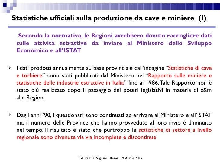 Statistiche ufficiali sulla produzione da cave e miniere (I)     Secondo la normativa, le Regioni avrebbero dovuto raccogl...