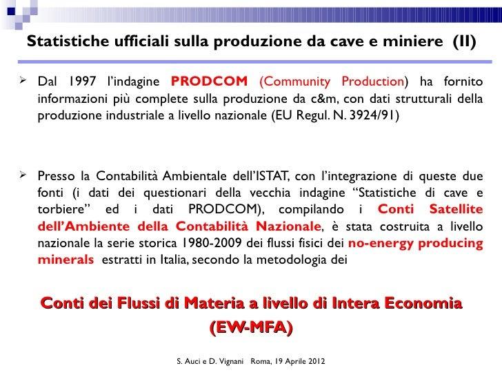 Statistiche ufficiali sulla produzione da cave e miniere (II)   Dal 1997 l'indagine PRODCOM (Community Production) ha for...