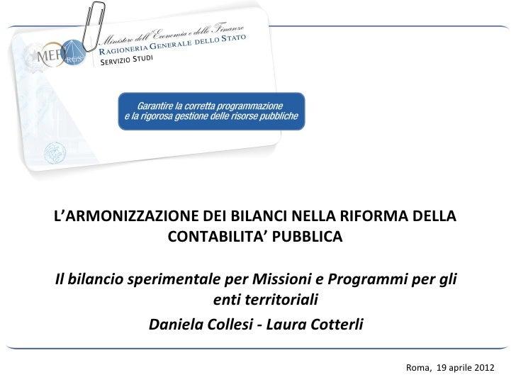L'ARMONIZZAZIONE DEI BILANCI NELLA RIFORMA DELLA             CONTABILITA' PUBBLICAIl bilancio sperimentale per Missioni e ...