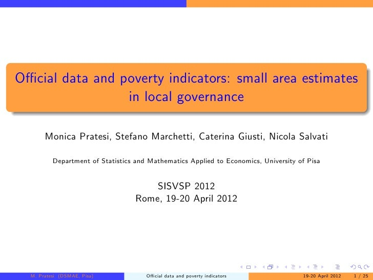 Official data and poverty indicators: small area estimates                 in local governance       Monica Pratesi, Stefano...