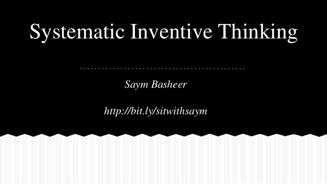 Saym Basheer http://bit.ly/sitwithsaym Systematic Inventive Thinking