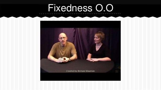 Fixedness O.O