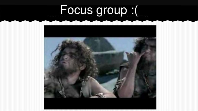 Focus group :(