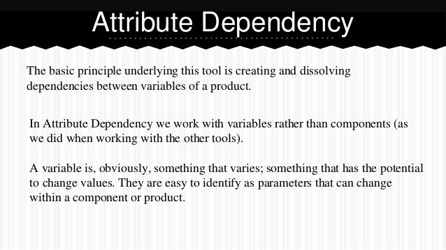 The basic principle underlying this tool is creating and dissolving dependencies between variables of a product. Attribute...