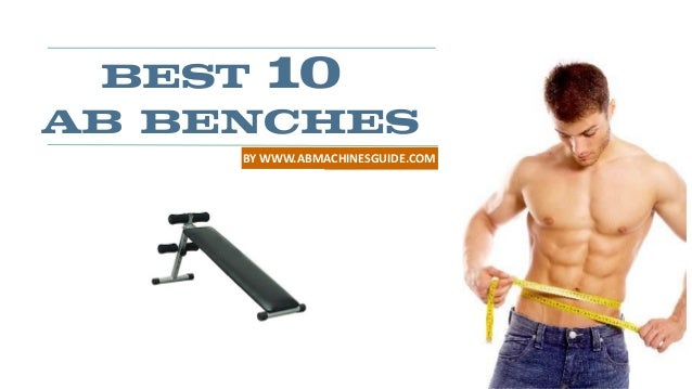 BEST 10 AB BENCHES BY WWW.ABMACHINESGUIDE.COM