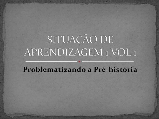 Problematizando a Pré-história
