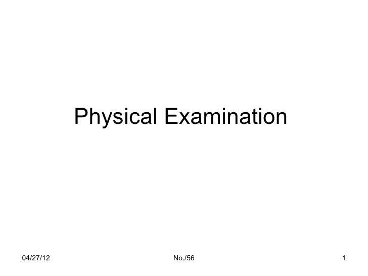 Physical Examination04/27/12            No./56        1