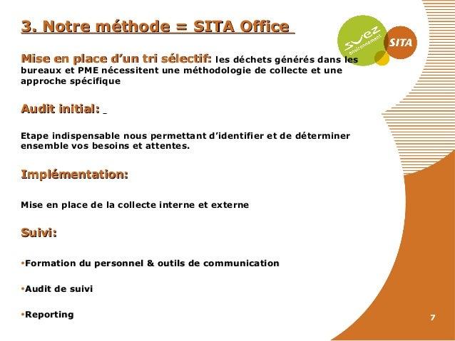 3. Notre méthode = SITA Office Mise en place d'un tri sélectif:  les déchets générés dans les bureaux et PME nécessitent u...