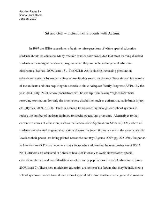 Position Paper 3 – Shuna Laura Flores June 26, 2010  Sit and Get? – Inclusion of Students with Autism.  In 1997 the IDEA a...