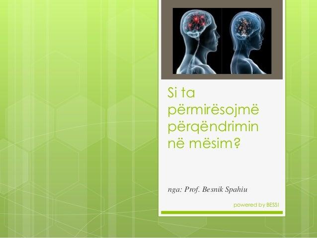 Si ta përmirësojmë përqëndrimin në mësim? nga: Prof. Besnik Spahiu powered by BESSI
