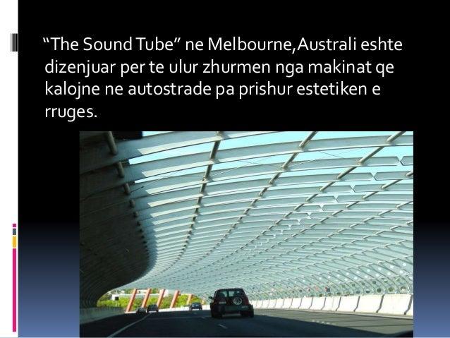 """""""The SoundTube"""" ne Melbourne,Australi eshte dizenjuar per te ulur zhurmen nga makinat qe kalojne ne autostrade pa prishur ..."""