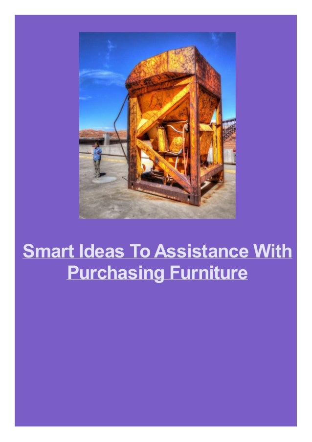Smart Ideas To Assistance With Purchasing Furniture