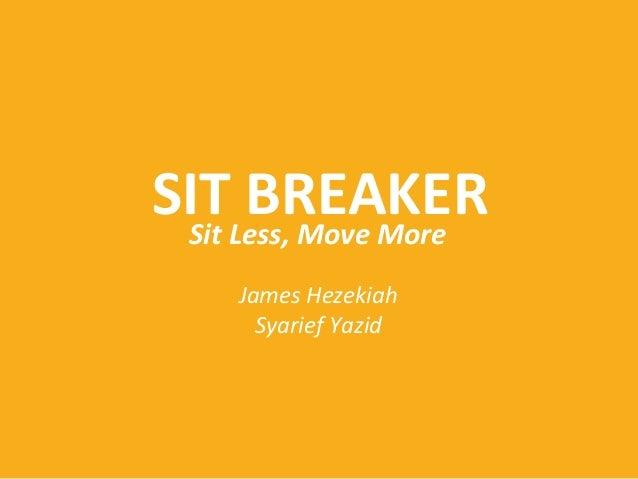 sitbreaker sit less move more. Black Bedroom Furniture Sets. Home Design Ideas