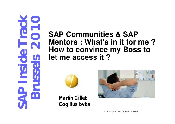 SAP Inside Track Brussels 2 0 1 0   SAP Communities & SAP                    Mentors : Whats in it for me ?               ...