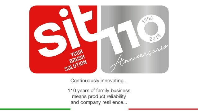 Continuously innovating... 110 years of family business means product reliability and company resilience...