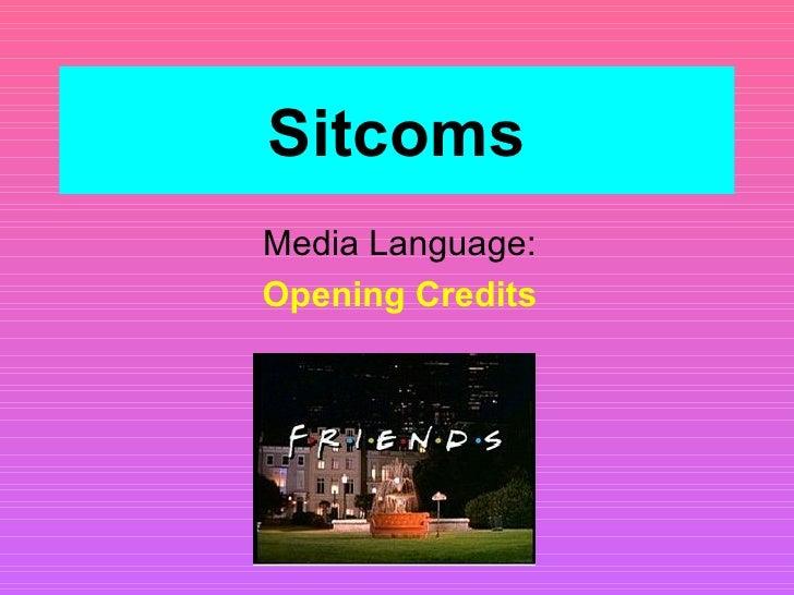 Sitcoms Media Language: Opening Credits