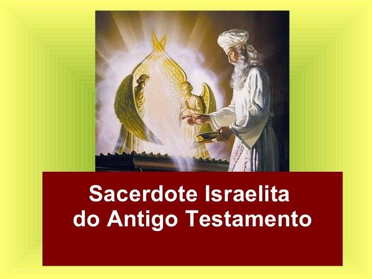 Sacerdote Israelitado Antigo Testamento