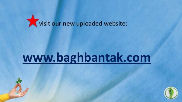 visit our new uploaded website: www.baghbantak.com