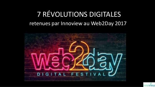 7 RÉVOLUTIONS DIGITALES retenues par Innoview au Web2Day 2017