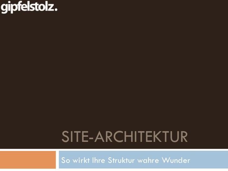 SITE-ARCHITEKTURSo wirkt Ihre Struktur wahre Wunder