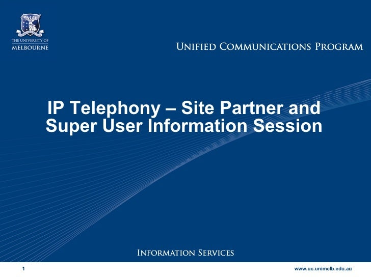IP Telephony – Site Partner and Super User Information Session