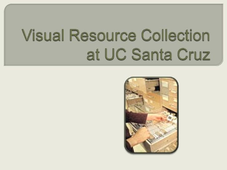Visual Resource Collection at UC Santa Cruz<br />