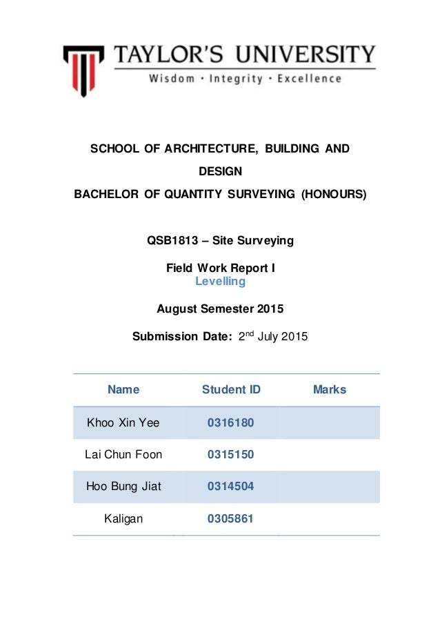 SCHOOL OF ARCHITECTURE, BUILDING AND DESIGN BACHELOR OF QUANTITY SURVEYING (HONOURS) QSB1813 – Site Surveying Field Work R...